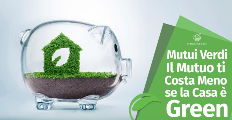 Photo of Mutui «verdi»: 9 banche italiane finanziano prestiti per migliorare l'efficienza energetica