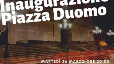 Photo of Inaugurazione Piazza Duomo martedi alle 20.30