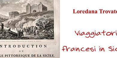 Photo of Viaggiatori francesi in Sicilia: il secondo appuntamento della Dante di Enna