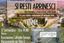 Photo of SI RESTI ARRINESCI. PER FERMARE L'EMIGRAZIONE DALLA SICILIA Incontro e presentazione del libro al Garage a Enna Bassa
